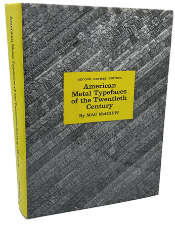 American Metal Typefaces of the Twentieth Century. by McGREW, Mac.