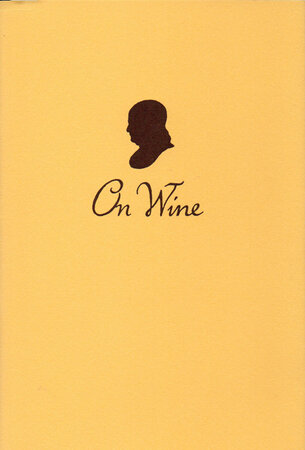 On Wine. A Letter Written to the Abbé Morellet. by PETRARCH PRESS. FRANKLIN, Benjamin. DAVIS, Laura.