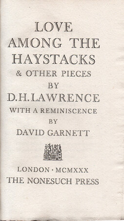 Love Among the Haystacks & Other Pieces. by NONESUCH PRESS. LAWRENCE, D.H.