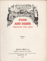 Food and Drink Through the Ages, 2500 BC to 1937 AD. Catalogue 645. by MAGGS BROS.