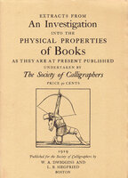 Extracts from an Investigation into the Physical Properties of Books as they are at Present Published. by SOCIETY OF CALLIGRAPHERS. DWIGGINS, W.A. SIEGFRIED, L.B.