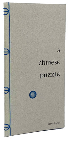 A Chinese Puzzle. by PRESS IN TUSCANY ALLEY. KAFKA, Franz.