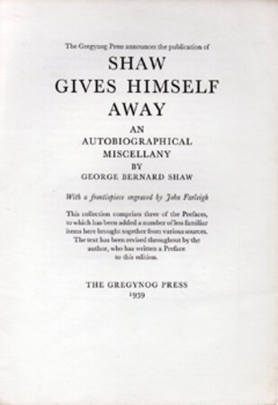 Prospectus for Shaw Gives Himself Away, An Autobiographical Miscellany by George Bernard Shaw. by GREGYNOG PRESS.