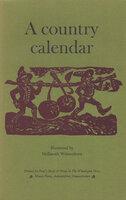 A Country Calendar. by WHITTINGTON PRESS. WEISSENBORN, Hellmuth.