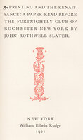 Printing and the Renaissance: A Paper Read Before the Fortnightly Club of Rochester New York. by ROGERS, Bruce. SLATER, John Rothwell.