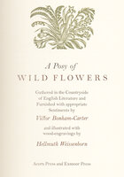 A Posy of Wild Flowers Gathered in the Countryside of English Literature. by WHITTINGTON PRESS. WEISSENBORN, Hellmuth. BONHAM-CARTER, Victor.