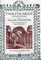 Twelfth Night or, What You Will. by GOLDEN COCKEREL PRESS. RAVILIOUS, Eric.