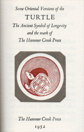 Some Oriental Versions of the Turtle, The Ancient Symbol of Longevity and the mark of the Hammer Creek Press. by HAMMER CREEK PRESS.