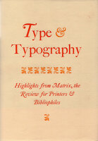 Type and Typography. Highlights from Matrix, the Review for Printers & Bibliophiles. by [WHITTINGTON PRESS].