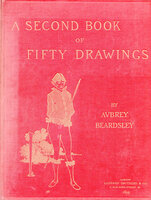 A Second Book of Fifty Drawings. by BEARDSLEY, Aubrey.