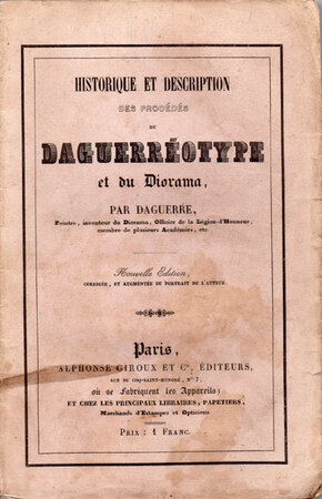 Historique et Description des Procedes du Daguerréotype et du Diorama. by DAGUERRE, Louis Jacque Mande.