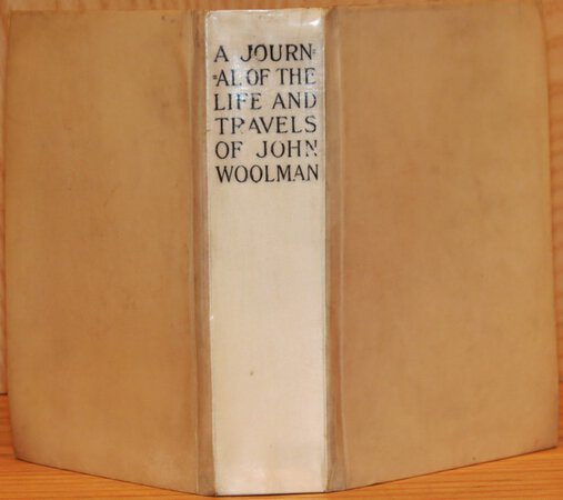 A Journal of the Life and Travels of John Woolman in the Service of the Gospels. by WOOLMAN, John