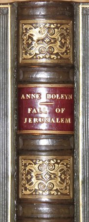 Anne Boleyn; The Fall of Jerusalem. by MILMAN, Henry Hart