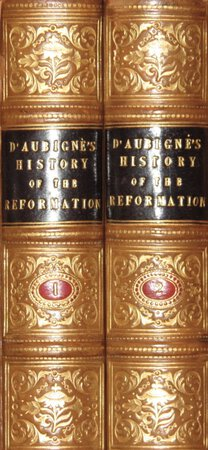 History of the Great Reformation. by D'AUBIGNÉ, J.H. Merle