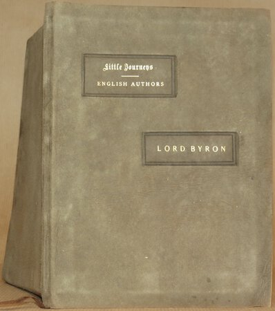 Little Journeys to the Homes of English Authors. Lord Byron. by HUBBARD, Elbert