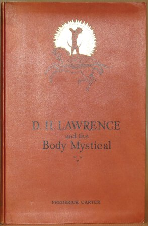 D. H. Lawrence And The Body Mystical. by CARTER, Frederick (Lawrence)