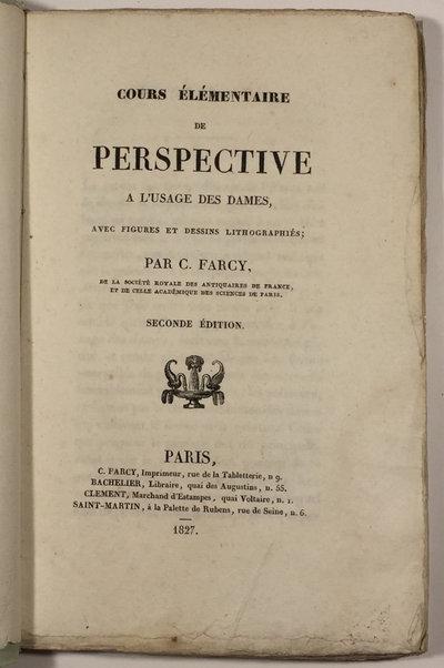 COURS ELEMENTAIRE DE PERSPECTIVE A L'USAGE DES DAMES, by FARCY, C(harles François).