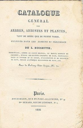 CATALOGUE GÉNÉRAL DES ARBRES, ARBUSTES ET PLANTES, by (Trade Catalogue - Nursery) (NOISETTE, Louis).