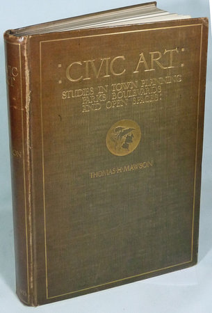 CIVIC ART. by MAWSON, Thomas H.