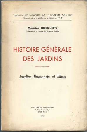 HISTOIRE GÉNÉRALE DES JARDINS. by HOCQUETTE, Maurice.