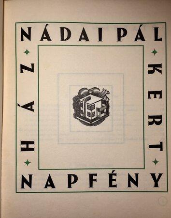 HAZ KERT NAPFENY (House Garden Sun). by ( Architecture-Hungary) NADAI, Pal