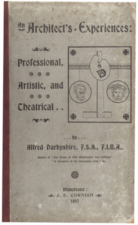 An Architect's Experiences: Professional, Artistic and Theatrical by (THEATRES) DARBYSHIRE Alfred (1839–1908),