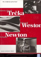 The Artificial of the Real by  TRCKA Anton Joseph, WESTON Edward, NEWTON Helmut (HAENLEIN Carl, ed.)
