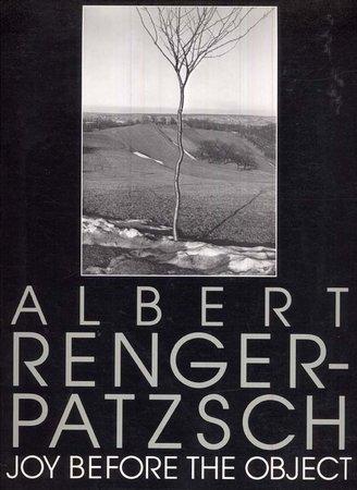 Albert Renger-Patzsch: Joy before the object, essay by Donald Kuspit by  RENGER-PATZSCH, Albert