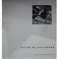 Cities of Childhood: Italian Colonie of the 1930's by [PAOLOZZI] MARTINO Stefano De and WALL Alex (compilers)