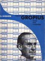 Walter Gropius Work and Teamwork by (GROPIUS) GIEDION S.