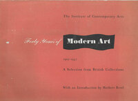 Forty Years of Modern Art 1907-1947 by INSTITUTE OF CONTEMPORARY ARTS (READ Herbert introduction)