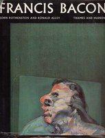 Francis Bacon by (BACON) ALLEY Ronald (catalogue raisonné and documentation) ROTHENSTEIN John (intro)