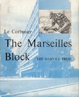 The Marseilles Block by (LE CORBUSIER) SAINSBURY Geoffrey (trans.)