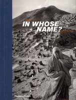 In Whose Name: The Islamic World after 9/11 by  ABBAS