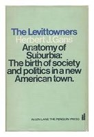 The Levittowners: Ways of Life and Politics in a New Suburban Community by  GANS Herbert J.