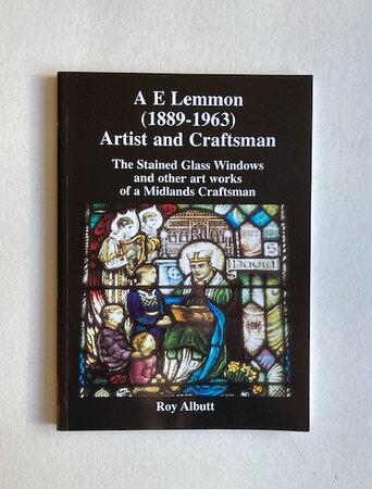 A E Lemmon (1889-1963) Artist and Craftsman by [LEMMON] ALBUTT. Roy,