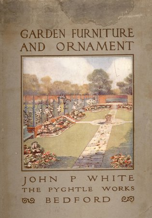 A Complete Catalogue of Garden Furniture and Ornament by  WHITE John P. for the Pyghtle Works