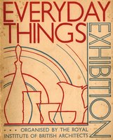 Everyday Things Exhibition by (RIBA - ROYAL INSTITUTE OF BRITISH ARCHITECTS)