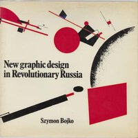 New Graphic Design in Revolutionary Russia by BOJKO Szymon