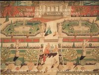 The Anglo-Dutch Garden in the Age of William and Mary by  HUNT John Dixon (editor)