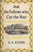 Ask the Fellows Who Cut the Hay by  EWART EVANS. George