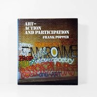 Art-Action and Participation by  POPPER. Frank,