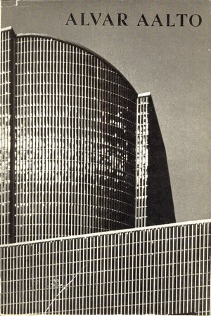 Alvar Aalto by  (AALTO)  SCHILDT Görun, MOSSO Leonardo and OKSALA Teivas,