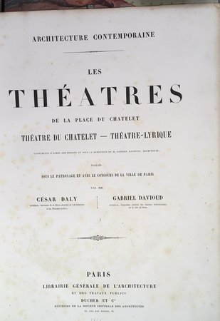 Les Théatres de la Place du Chatelet by  DALY, Cesar & DAVIOUD, Gabriel.