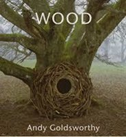 Wood by  GOLDSWORTHY Andy, FRIEDMAN Terry (intro.)