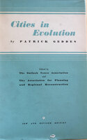 Cities in Evolution: an introduction to the Town Planning Movement and the Study of Civics by GEDDES Sir Patrick