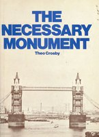 The Necessary Monument: Its Future in the Civilized City by  CROSBY Theo
