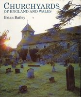 Churchyards of England and Wales by  BAILEY Brian