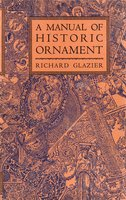 A Manual of Historic Ornament by  GLAZIER Richard