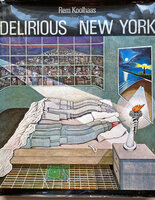 Delirious New York: A Retroactive Manifesto for Manhattan by KOOLHAAS Rem